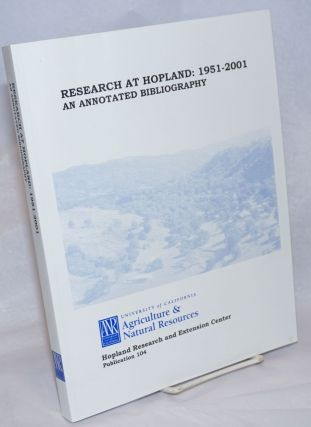 Research at Hopland: 1951-2001, an Annotated Bibliography. Robert M. Timm, Charles E. Vaughn