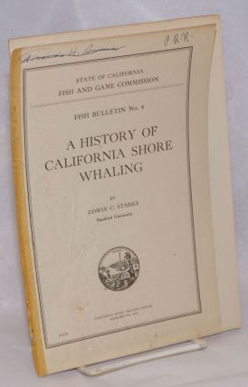 A History of California Shore Whaling. Edwin C. Starks