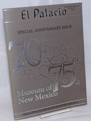 El Palacio, Volume 90, No. 2 Anniversary Issue 1984 Special Anniversary Issue: 70th El Palacio,...
