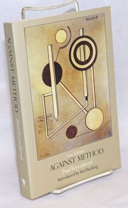 Against method: Fourth Edition. Introduction to the Fourth Edition by Ian Hacking. Paul Feyerabend