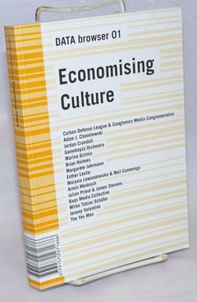 Economising Culture: On the (Digital) Culture Industry. Geoff Cox, Joasia Krysa, Anya Lewin