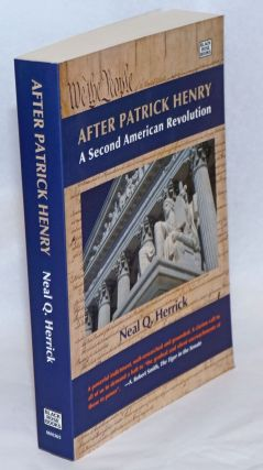 After Patrick Henry; A Second American Revolution. Neal Q. Herrick