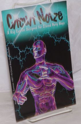 Circuit Noize: a rag custom designed for crazed party boys #13, Summer 1997. Steve Kammon