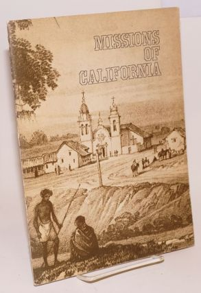 Missions of California; compiled from a series of articles in P.G. and E. PROGRESS. Don J. Baxter