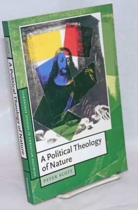 A Political Theology of Nature. Peter Scott