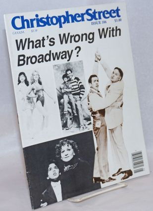 Christopher Street: vol. 9, #10, whole issue #106, December 1986; What's Wrong with Broadway?...