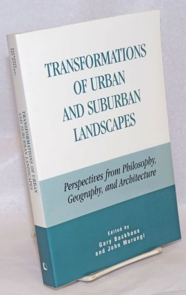 Transformations of Urban and Suburban Landscapes: Perspectives from Philosophy, Geography, and...
