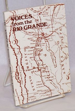 Voices from the Rio Grande: Selections from the first Rio Grande Writers Conference. James A....