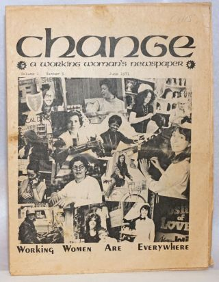 Change: a working woman's newspaper. Volume 1, No. 5, June 1971: Working Women Are Everywhere