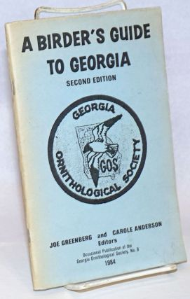 A Birder's Guide to Georgia. Second Edition. Joe Greenberg, Carole Anderson