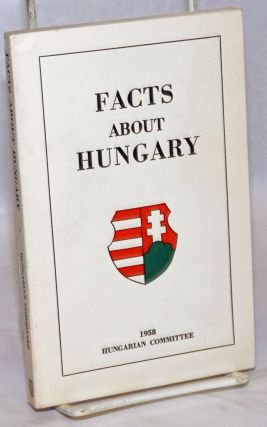 Facts About Hungary. Imre Kovacs