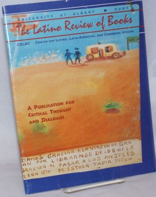 The Latino Review of Books: A Publication for Critical Thought and Dialogue; Volume 2 Number 1,...