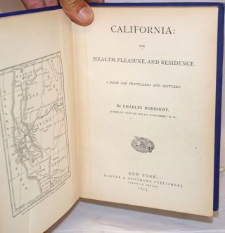 California: for Health, Pleasure, and Residence. A Book for Travellers and Settlers.