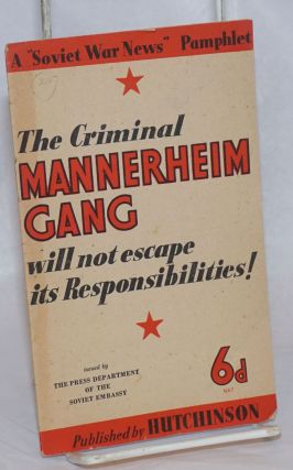 The Criminal Mannerheim Gang will not escape its Responsibilities! Press Department of the Soviet...