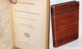 California: for Health, Pleasure, and Residence. A Book for Travellers and Settlers. Charles...