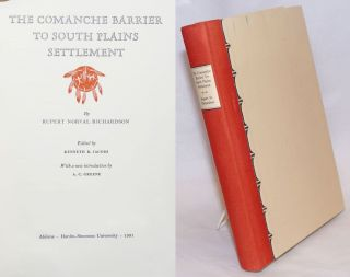 The Comanche Barrier to South Plains Settlement. Edited by Kenneth R. Jacobs; With a new...