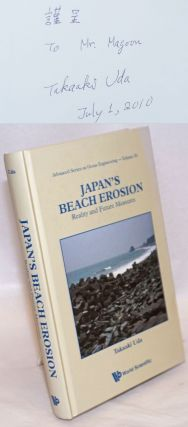 Japan's Beach Erosion; Reality and Future Measures. Takaaki Uda