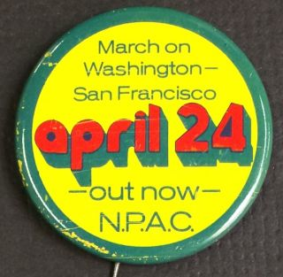 March on Washington - San Francisco. Out now: April 24 [pinback button]. National Peace Action...