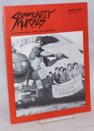 Community Murals: An International Visual Arts Magazine; Vol. 12, No. 1, Spring 1987