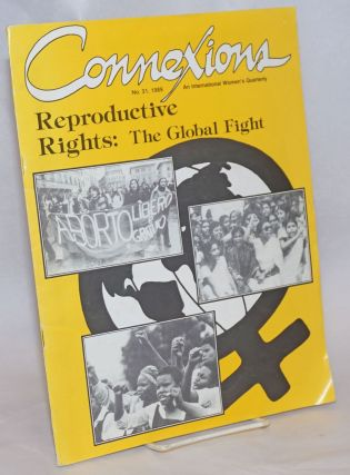 Connexions: an international women's quarterly; issue #31, 1989; Reproductive Rights: The Global...