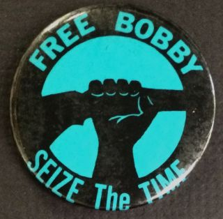 Free Bobby / Seize the Time [pinback button]. Bobby Seale