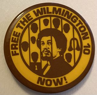 Free the Wilmington 10 now! [pinback button