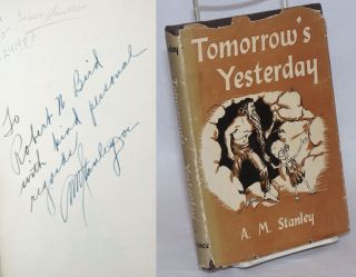Tomorrow's yesterday. A. M. Stanley, Alfred Mortimer