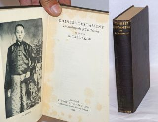 A Chinese testament: The autobiography of Tan Shih-hua. Sergei Tretiakov