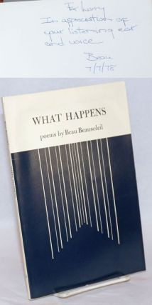 What Happens; poems. Beau Beausoleil