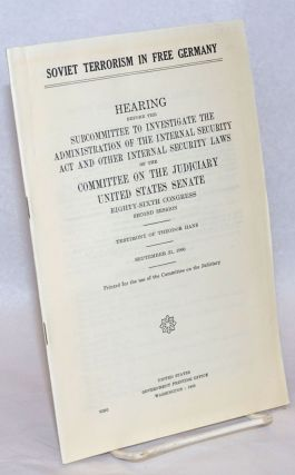 Soviet Terrorism in Free Germany Hearing before the Subcommittee to Investigate the...