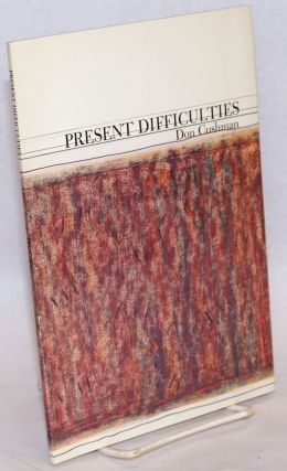Present Difficulties. Don Cushman