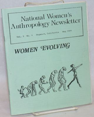 National women's anthropology newsletter; Vol. 5 No. 1, May 1981: Women Evolving