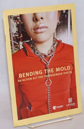 Bending the Mold: an action kit for transgender youth