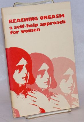 Reaching orgasm: a self-help approach for women
