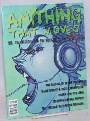 Anything That Moves: the magazine for the bisexual of the future, issue #21, Spring 2000: The...