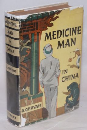 Medicine Man in China. A. Gervais