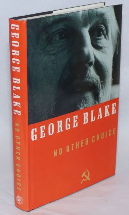 No Other Choice; An Autobiography. George Blake
