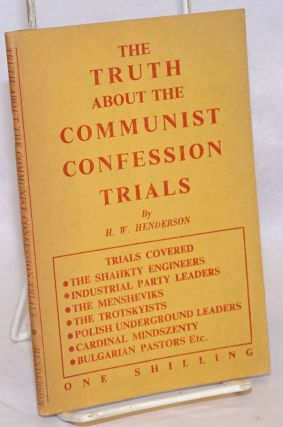 The Truth About the Communist Confession Trials. H. W. Henderson