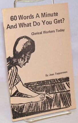 60 words a minute and what do you get? Clerical workers today. Jean Teppermen