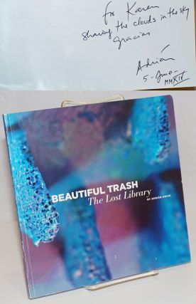 Beautiful Trash: The Lost Library [signed]. Adrian Arias