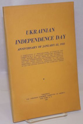 Ukrainian Independence Day. Anniversary of January 22, 1918; A compendium of proclamations,...