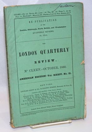 The London Quarterly Review. Volume LXXXVII. July-October, 1850. American Edition - Vol. XXXIV....
