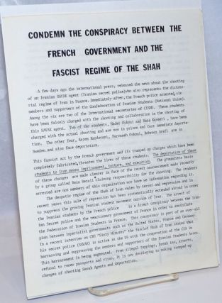 Condemn the conspiracy between the French government and the fascist regime of the Shah...