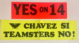 "Yes on 14 [bumper sticker, together with a ""Chavez si, Teamsters no!"" bumper sticker"