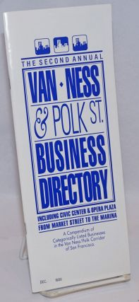 The Second Annual Van Ness & Polk St. Business Directory including Civic Center & Opera Plaza...