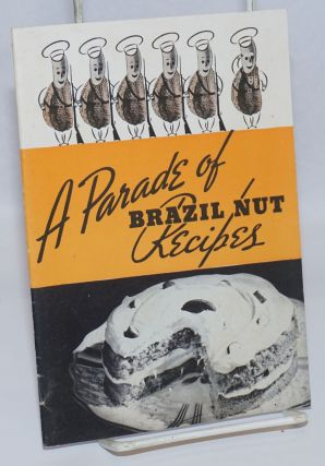 A Parade of Brazil Nut Recipes: Brazil Nuts Are Delicious. Brazil Nut Appetizers Begin or End the...