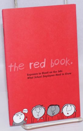 The Red Book: exposure to blood on the job; what school employees need to know. Julia Mitchell,...