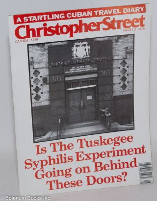 Christopher Street: vol. 11, #2, whole issue #122, April 1988; Is the Tuskegee Syphilis...