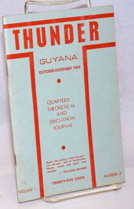 Thunder: Quarterly Theoretical and Discussion Journal of the People's Progressive Party, Guyana....