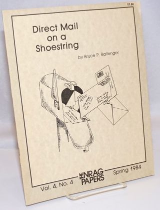 Direct mail on a shoestring. Bruce P. Ballenger